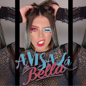 Avisa Lá by Mc Bella