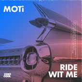 Ride Wit Me by MOTi