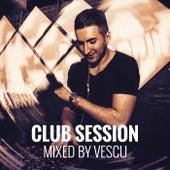 Club Session: Mixed by Vescu von Vescu
