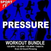 Pressure (Workout Bundle / Even 32 Count Phrasing) (The Best Music for Aerobics, Pumpin' Cardio Power, Tabata, Plyo, Exercise, Steps, Barré, Curves, Sculpting, Abs, Butt, Lean, Running, Slim Down Fitness Workout) von Workout ReMix Team