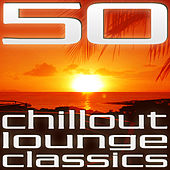 50 Chillout Lounge Classics 1 von Various Artists