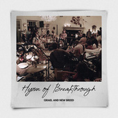 Hymn of Breakthrough (Single Version) by Israel & New Breed