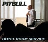 Hotel Room Service von Pitbull