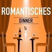 Romantisches Dinner von Various Artists