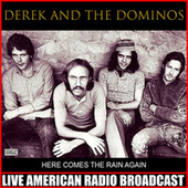 Here Comes The Rain Again de Derek and the Dominos