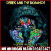 Under My Watchful Eye (Live) de Derek and the Dominos