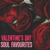 Valentine's Day Soul Favourites by Various Artists