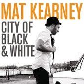 City Of Black & White by Mat Kearney