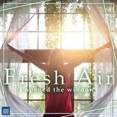 Fresh Air: I Opened the Window von Various Artists