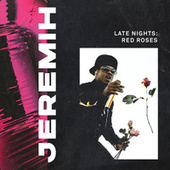 Late Nights: Red Roses von Jeremih
