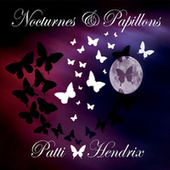 Nocturnes and Papillons by Patti Hendrix