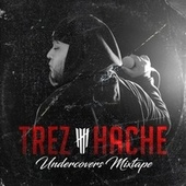 Undercovers Mixtape de Trez Hache