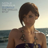 Glorious: The Singles 97-07 by Natalie Imbruglia