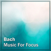 Bach: Music for Focus de Johann Sebastian Bach