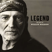 Legend: The Best Of Willie Nelson van Willie Nelson