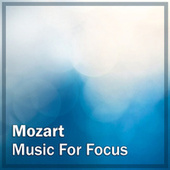 Mozart: Music for Focus by Wolfgang Amadeus Mozart