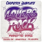 Lovers Rock Volume One by Chopstick Dubplate