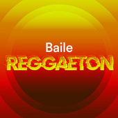 Baile Reggaeton by Various Artists