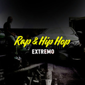 Rap & Hip Hop Extremo by Various Artists