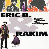 Don't Sweat The Technique by Eric B and Rakim