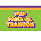 Pop Para el Trancón by Various Artists