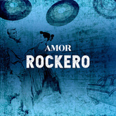Amor Rockero by Various Artists