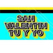 San Valentín, Tu y Yo by Various Artists