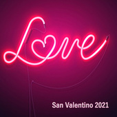Love San Valentino 2021 by Various Artists