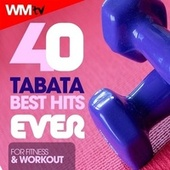 40 Tabata Best Hits Ever For Fitness & Workout (20 Sec. Work and 10 Sec. Rest Cycles With Vocal Cues / High Intensity Interval Training Compilation for Fitness & Workout) de Workout Music Tv