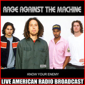 Know Your Enemy (Live) by Rage Against The Machine