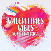 Valentines Vibes South Afirca by Various Artists