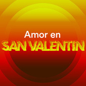 Amor en San Valentin by Various Artists