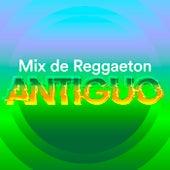 Mix de Reggaeton Antíguo von Various Artists
