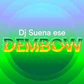 Dj Suena Ese Dembow by Various Artists