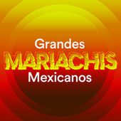 Grandes Mariachis Mexicanos by Various Artists