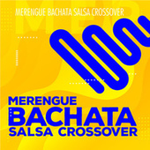 Merengue Bachata Salsa crossover de Various Artists
