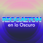 Reggaeton En lo Oscuro de Various Artists