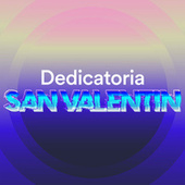 Dedicatoria San Valentín by Various Artists