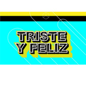 Triste y Feliz by Various Artists