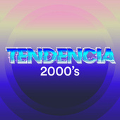 Tendencia 2000´s by Various Artists