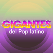 Gigantes del Pop Latino by Various Artists