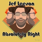 Absolutely Right by Jef Leeson