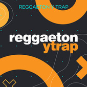 Reggaeton y Trap by Various Artists