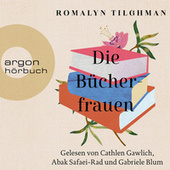 Die Bücherfrauen (Ungekürzte Lesung) von Romalyn Tilghman