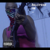 Bulletproof Luh by Mach Hommy