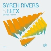 Changes / Glitch by Syren Rivers