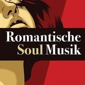 Romantische Soul Musik von Various Artists