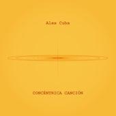Concéntrica Canción de Alex Cuba
