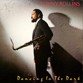Dancing In The Dark by Sonny Rollins