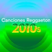 Canciones Reggaeton 2010's by Various Artists